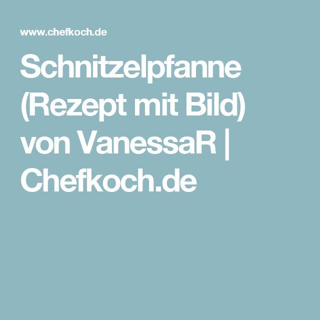 Schnitzelpfanne (Rezept mit Bild) von VanessaR   Chefkoch.de