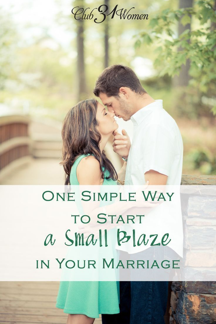 How do you keep your marriage warm and inviting? Keep the spark going? Here is one simple way a wife can start a small blaze in her marriage! One Simple Way to Start a Small Blaze in Your Marriage ~ Club31Women