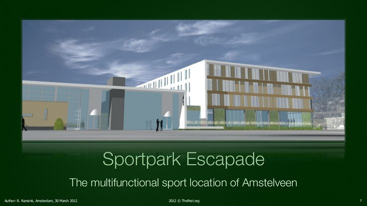 Sport park Escapade, concept for a  multifunctional sport location in Amstelveen, The Netherlands.  by Ron Nansink via slideshare