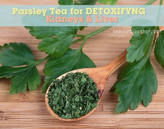 Parsley Tea for Detoxifying Kidneys and Liver for a Blemish Free Skin | DIY Beauty Skincare and Health Tips