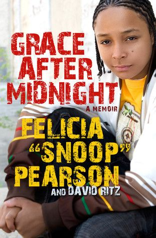 Grace After Midnight: A Memoir by Felicia Pearson