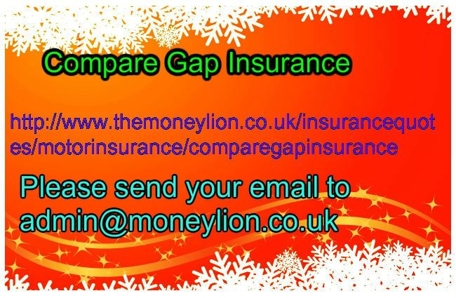 http://www.themoneylion.co.uk/insurancequotes/motorinsurance/comparegapinsurance Email To admin@moneylion.co.uk Compare Gap Insurance