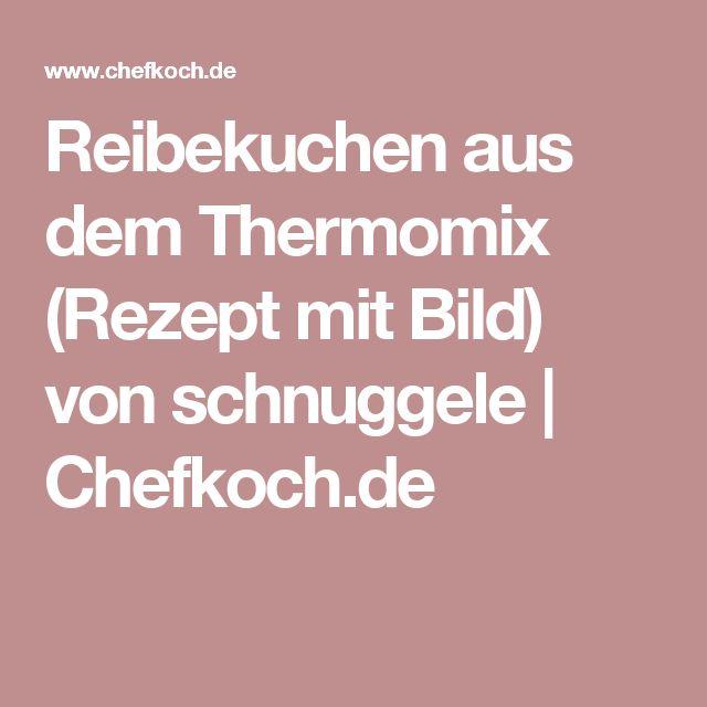 Reibekuchen aus dem Thermomix (Rezept mit Bild) von schnuggele | Chefkoch.de