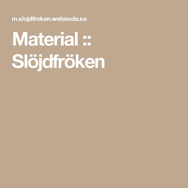 Material :: Slöjdfröken