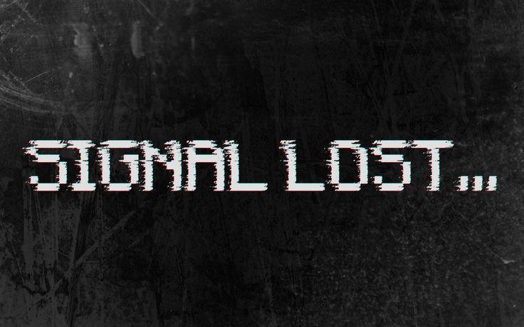signal lost - Google Search