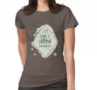 Women's T-Shirt and many more products with this lyric inspired design. #redbubble #onlineshop #independantartist #lyrics #music #ragnboneman #onlyhuman