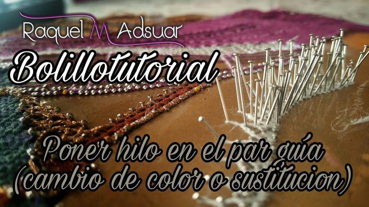 Cambiar hilo en el par guía - Encaje de bolillos - Raquel M. Adsuar