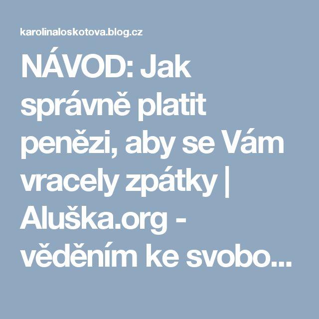 NÁVOD: Jak správně platit penězi, aby se Vám vracely zpátky | Aluška.org - věděním ke svobodě