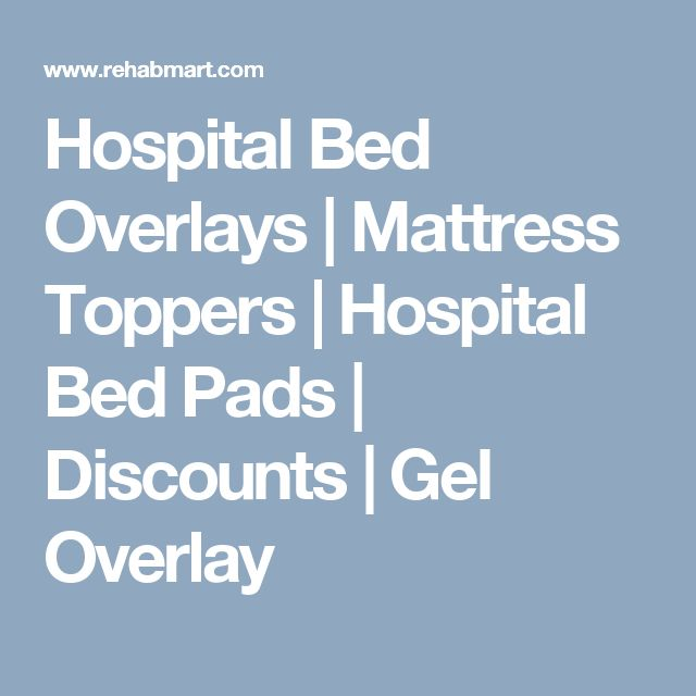 Hospital Bed Overlays | Mattress Toppers | Hospital Bed Pads | Discounts | Gel Overlay