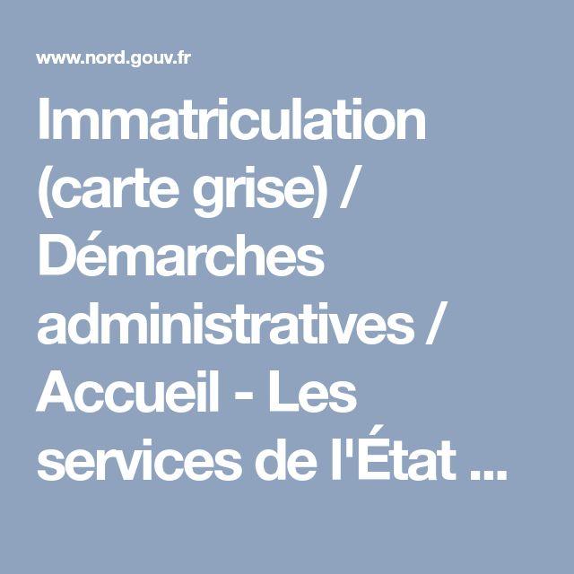 Immatriculation (carte grise) / Démarches administratives / Accueil - Les services de l'État dans le Nord