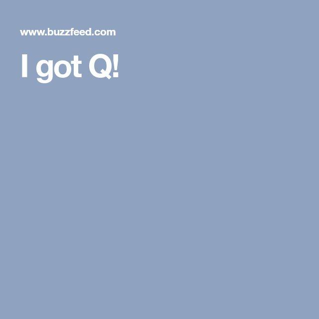 I got Q!