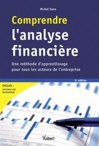 Michel Salva - Comprendre l'analyse financière - Une méthode d'apprentissage pour tous les acteurs de l'entreprise. - Agrandir l'image