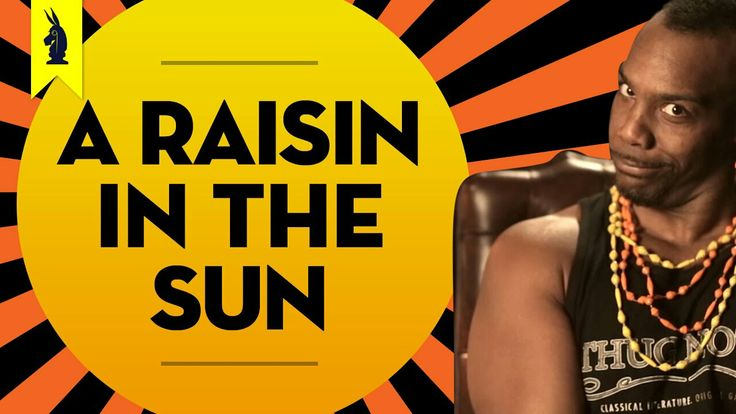 a raisin in the sun themes A raisin in the sun  beyond a raisin in sun  the tooken is to highlight and explain the theme by contrast and to underscore the full.