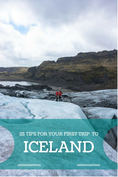 25 Tips You Should Know for your First Trip to Iceland