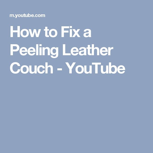 How to Fix a Peeling Leather Couch - YouTube