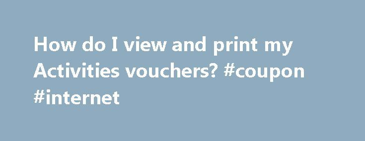 How do I view and print my Activities vouchers? #coupon #internet http://coupons.remmont.com/how-do-i-view-and-print-my-activities-vouchers-coupon-internet/  #print vouchers online # How do I view and print my Activities vouchers? To print the vouchers for your booked Activity, simply click View and print your vouchers. You must print all Expedia For TD vouchers and take them with you on your trip. Each activity you book will have its own voucher, and one voucher per person is required…