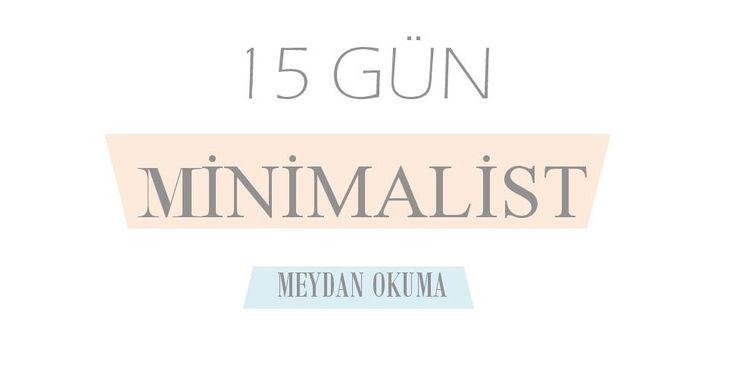 15 gün Minimalist meydan okuma - Minimalizm
