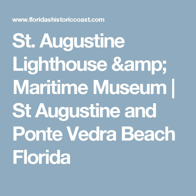 St. Augustine Lighthouse & Maritime Museum | St Augustine and Ponte Vedra Beach Florida