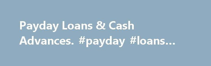 Payday Loans & Cash Advances. #payday #loans #no #faxing http://loan.remmont.com/payday-loans-cash-advances-payday-loans-no-faxing/  #cash advance loan # What Happens if You do Not Pay (Implications of Non-Payment) Late/Partial Payments: If you do not pay the full amount of principal and interest by the agreed-upon payment date, you will likely be charged a new finance charge and payment date may be extended until your next pay date. This new…The post Payday Loans & Cash Advances. #payday…