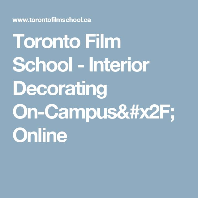 Toronto Film School - Interior Decorating On-Campus/Online