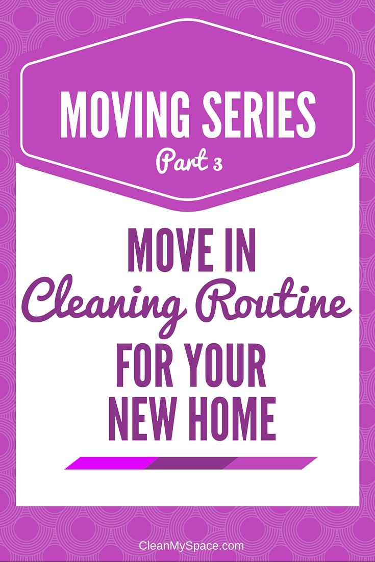 Now that you have your new home, here's what to clean before you unpack your boxes (and the order to do it in). A comprehensive move in cleaning routine that's easy to follow and detailed.    Clean My Space