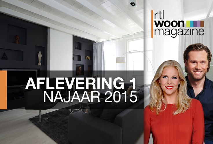 RTLWM Najaar 2015 afl. 1 http://rtlwoonmagazine.nl/#!/345989/afleveringen/345990