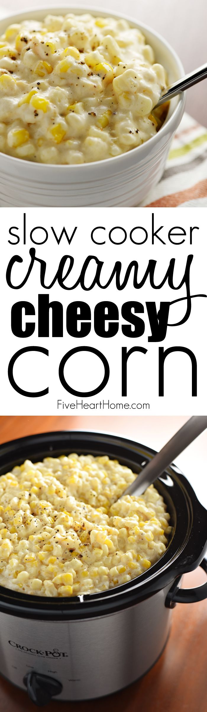 Slow Cooker Creamy Cheesy Corn ~ a rich, comforting side dish that's the perfect addition to any holiday menu...because not only is this recipe delicious, but it also frees up the stove and oven!   FiveHeartHome.com