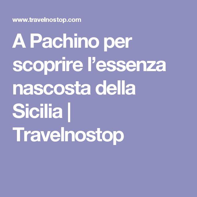 A Pachino per scoprire l'essenza nascosta della Sicilia | Travelnostop
