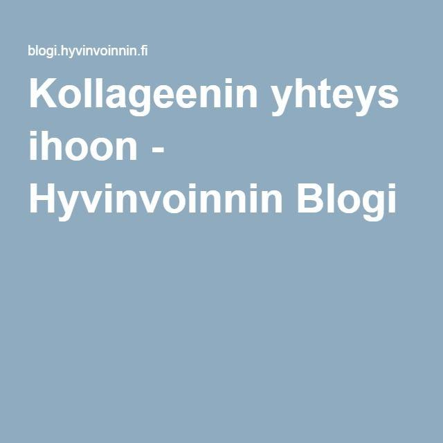 Kollageenin yhteys ihoon - Hyvinvoinnin Blogi
