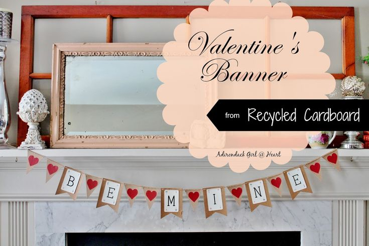 Vintage Valentine's Banner from Recycled Cardboard by Adirondack Girl @ Heart