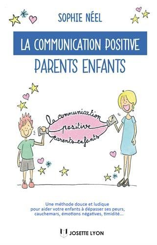 La communication positive parents-enfants, ça change la vie !