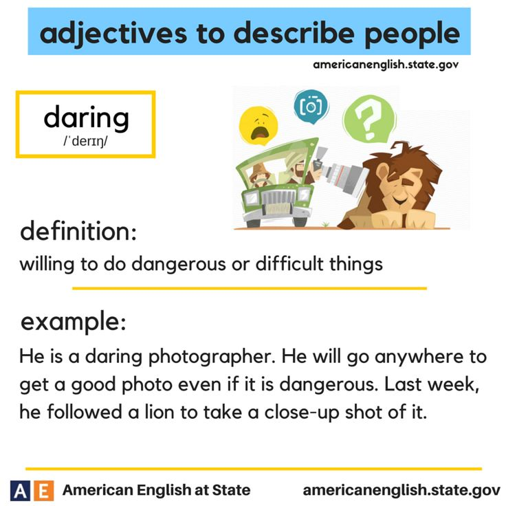 adjectives to describe people: daring - Repinned by Chesapeake College Adult Ed. We offer free classes on the Eastern Shore of MD to help you earn your GED - H.S. Diploma or Learn English (ESL). www.Chesapeake.edu