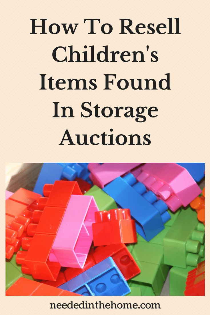 How To Resell Children's Items Found In Storage Auctions / Reselling Children's Items Found at Rummage Sales or Auctions / Kids Items Resale #auctionresale #storageauctions #kidsresale from NeededInTheHome