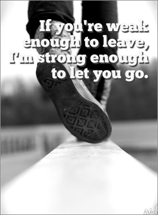 Never let yourself fall on your face and become completely lost and helpless when someone leaves you. You're so much stronger than that! SHOW IT! Friends come and go. Some can't handle true friendship!