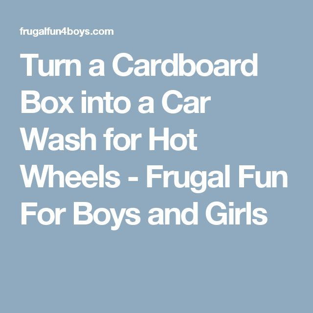 Turn a Cardboard Box into a Car Wash for Hot Wheels - Frugal Fun For Boys and Girls