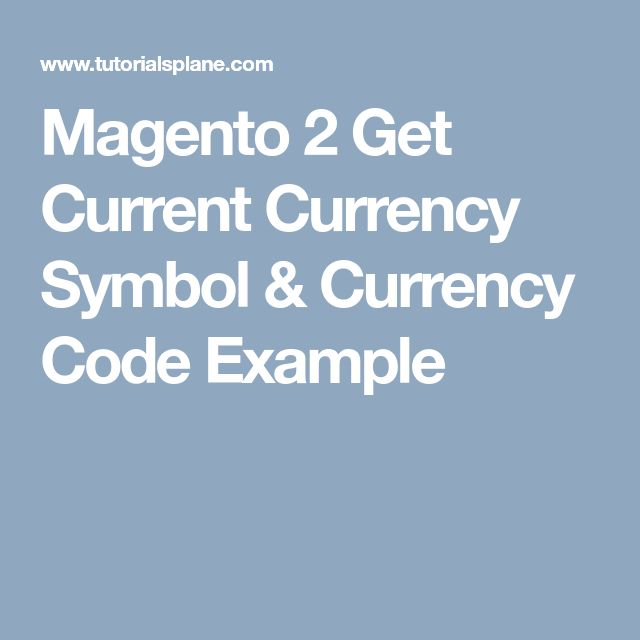 Magento 2 Get Current Currency Symbol & Currency Code Example