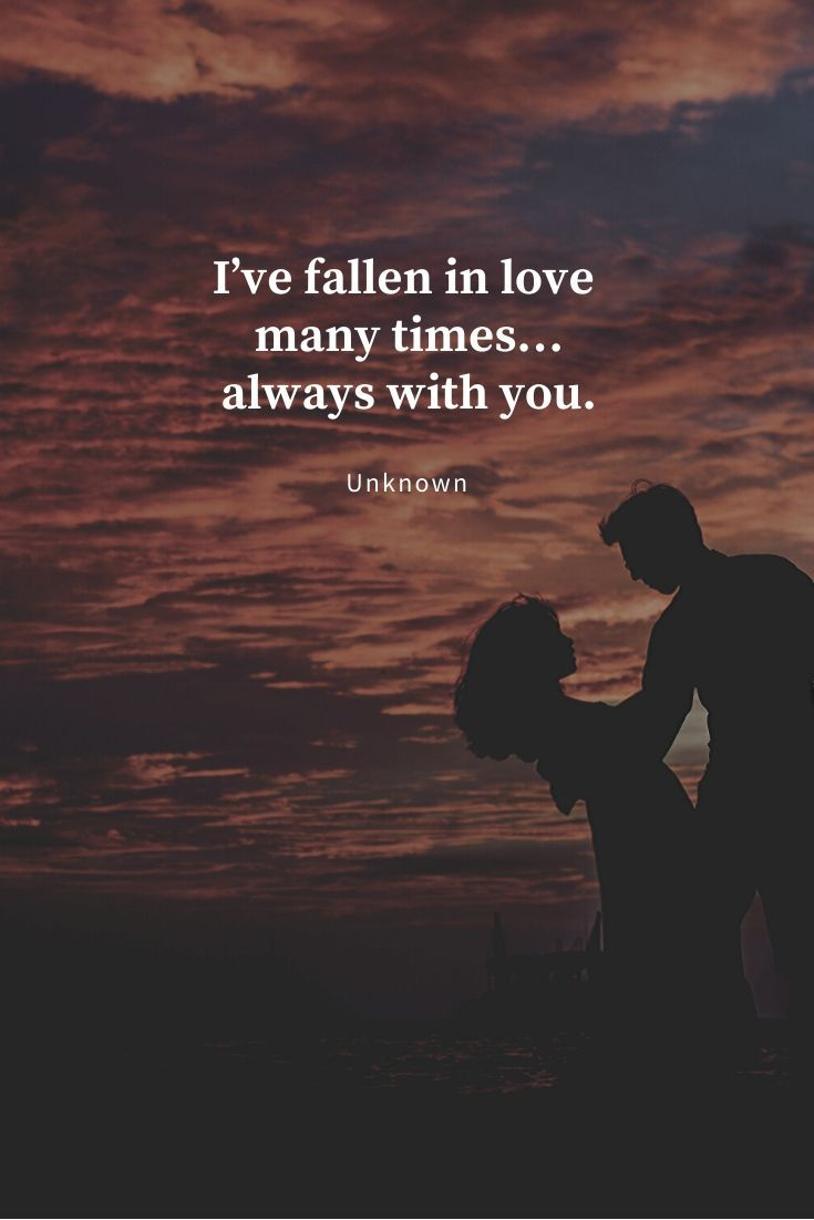 I Ve Fallen In Love Many Times Always With You Love Beautiful Couplegoals Life Goals Lovequotes Relationship Love Time Love Quotes Relationship Goals
