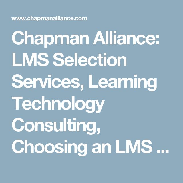 Chapman Alliance: LMS Selection Services, Learning Technology Consulting, Choosing an LMS - How Long Does it Take to Create Learning?