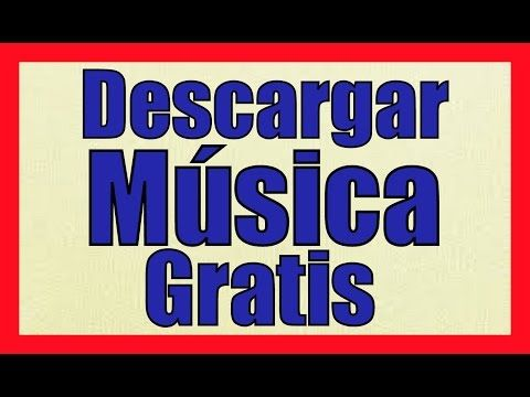 BAJAR MUSICA GRATIS Y SIN VIRUS ONLINE MP3 Descargar Canciones Por Internet - YouTube