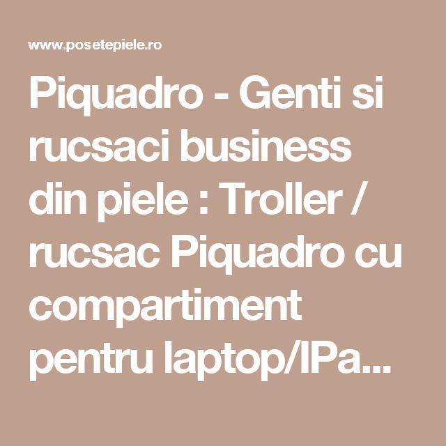 Piquadro - Genti si rucsaci business din piele : Troller / rucsac Piquadro cu compartiment pentru laptop/IPad Air/Air2 BV3148O