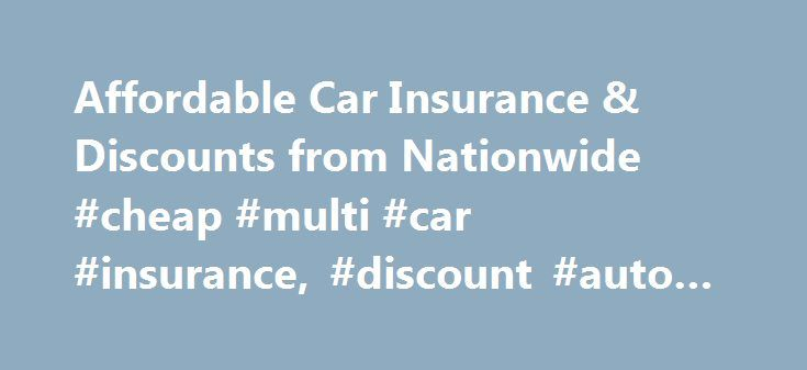 Affordable Car Insurance & Discounts from Nationwide #cheap #multi #car #insurance, #discount #auto #insurance http://canada.remmont.com/affordable-car-insurance-discounts-from-nationwide-cheap-multi-car-insurance-discount-auto-insurance/  # Get Affordable Car Insurance With Discounts from Nationwide Dependable car insurance shouldn't have to break the bank. That's why Nationwide offers discounted rates on car insurance coverage and gives members a variety of ways to save. Learn more about…