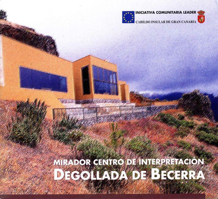 Mirador Centro de Interpretación Degollada de Becerra. Memoria Digital de Canarias (mdC)