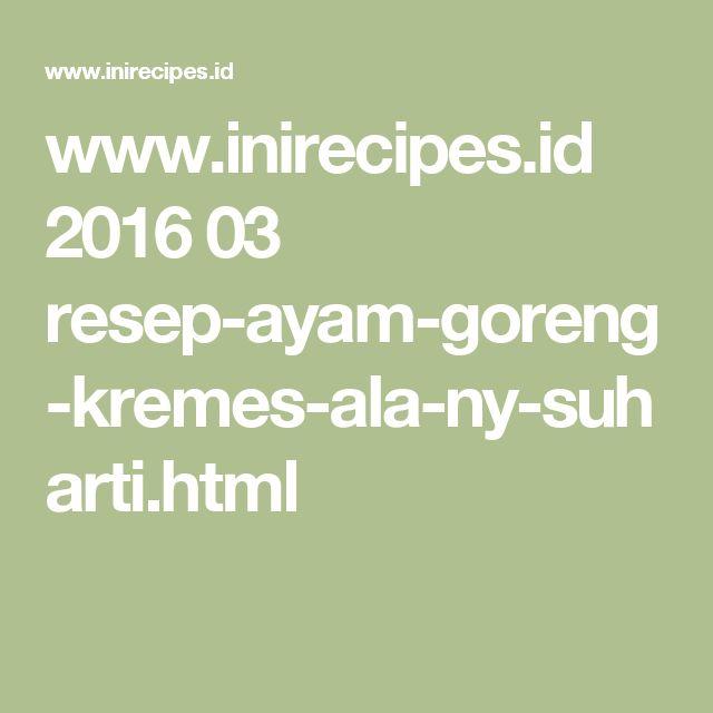 www.inirecipes.id 2016 03 resep-ayam-goreng-kremes-ala-ny-suharti.html