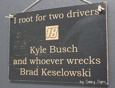 Nascar Kyle Busch wrecks Brad Keselowski Sign