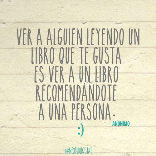 Ver a alguien leyendo un libro que te gusta es ver a un libro recomendándote una persona :)