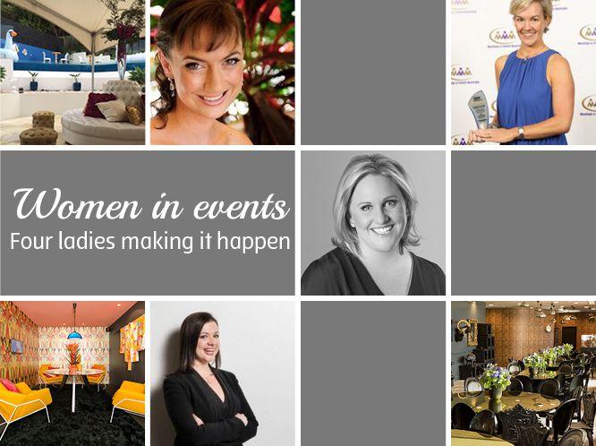 Women in Events - Four ladies making it happen http://www.eventbirdie.com/blog/march-2015/women-in-events