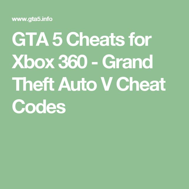 GTA 5 Cheats for Xbox 360 - Grand Theft Auto V Cheat Codes