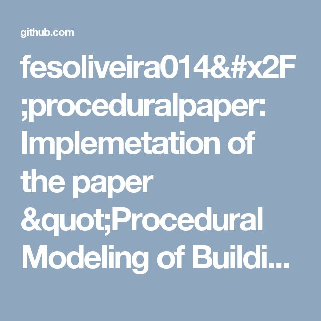 """fesoliveira014/proceduralpaper: Implemetation of the paper """"Procedural Modeling of Buildings"""", by Peter Wonka and Pascal Müller."""