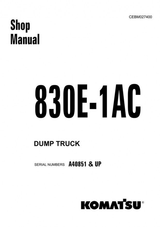 Komatsu 830E-1AC Dump Truck (A40851 and up) Shop Manual