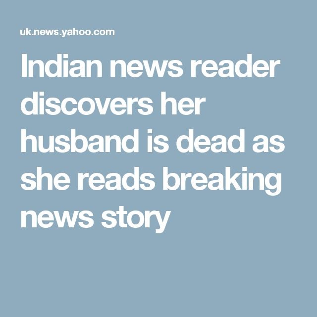 Indian news reader discovers her husband is dead as she reads breaking news story